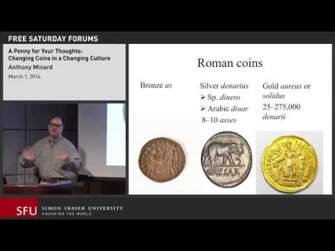 Changing Coins in a Changing Culture: SFU Lecture