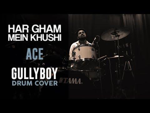 Har Gham Mein Khushi Hai - Ace | Gully Boy | Drum Cover | Ashish Pisharodi