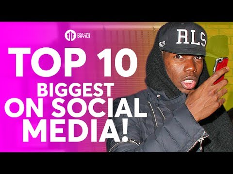 TOP 10 BIGGEST on SOCIAL MEDIA! Pogba, De Gea & Martial