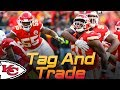 Tag and Trade! Chiefs Dee Ford + Justin Houston Future in KC | Kansas City Chiefs 2019 NFL