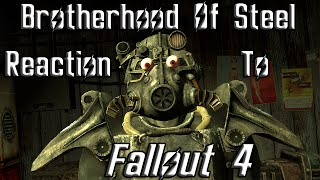Brotherhood Of Steel Reaction To Fallout 4
