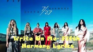 Write on Me- Fifth Harmony Lyrics *REAL AUDIO*