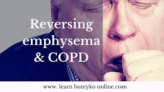 Reversing Emphysema & COPD