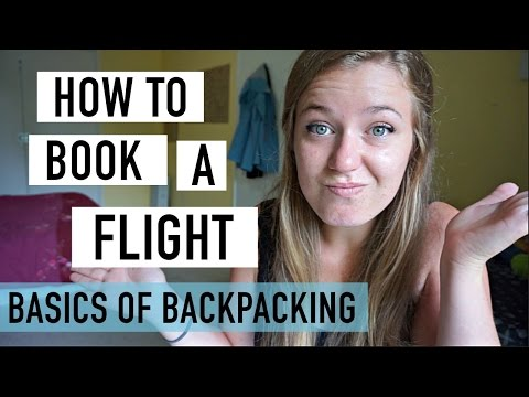 HOW TO BOOK A FLIGHT | BASICS OF BACKPACKING #1