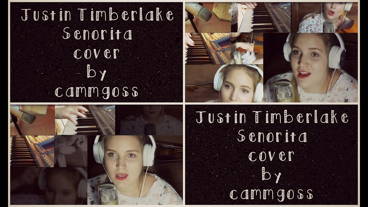 Justin Timberlake - Senorita (cover by cammgoss) - YouTube