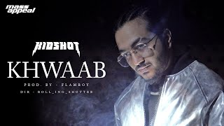 KIDSHOT - Khwaab (Official Music Video) | Bhot Kuch EP | Mass Appeal India | New Song 2020