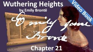 Chapter 21 - Wuthering Heights by Emily Brontë(, 2011-07-13T03:29:16.000Z)