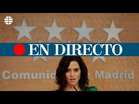 DIRECTO CORONAVIRUS MADRID | Isabel Díaz Ayuso explica las nuevas restricciones en Madrid
