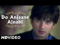 Download Do Anjaane Ajnabi | Vivah | Hindi Romantic Songs | Shahid Kapoor And Amrita Rao MP3 song and Music Video