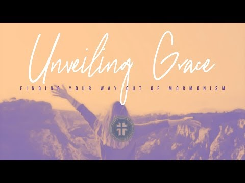 Unveiling Grace: Leaving the Mormon Church by Lynn and Mike Wilder