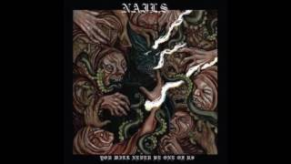 Nails - You Will Never Be One Of Us