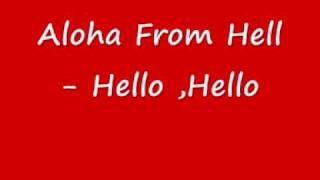 aloha from hell - hello hello