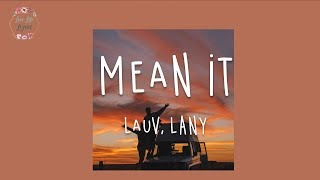 Gambar cover Lauv, LANY - Mean It (Lyric Video)