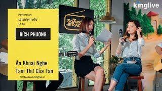 Bích Phương Ăn Khoai Nghe Tâm Thư Của Fan   Saturday Radio   Kinglive