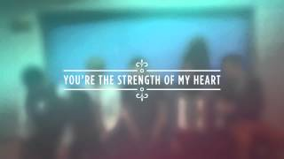 """Strength Of My Heart"" from Rend Collective (OFFICIAL LYRIC VIDEO)"