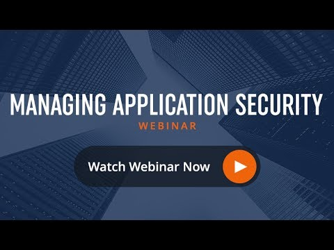 Webinar: Managing Application Security