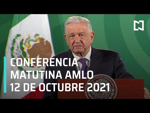 AMLO Conferencia Hoy / 12 de Octubre 2021