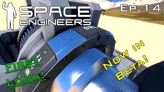 Space Engineers Is Now Beta? - Space Engineers Ep.14