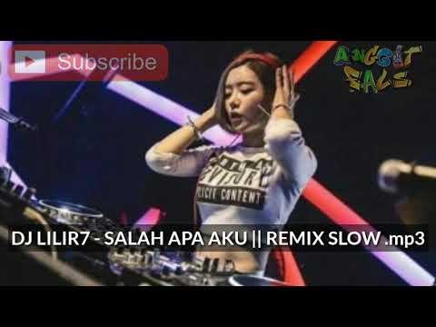 dj-lilir7---salah-apa-aku-||-remix-slow-.mp3