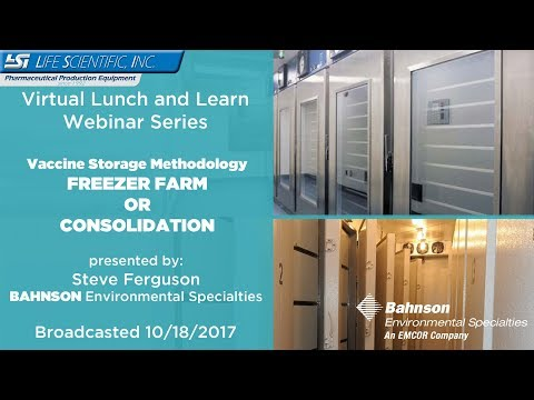 Life Scientific Lunch and Learn Series - Bahnson - Vaccine Storage Methodology