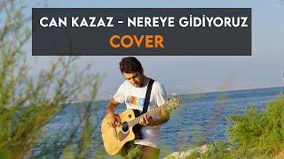 Can Kazaz - Nereye Gidiyoruz ( Cover) Arda Sezen Resimi