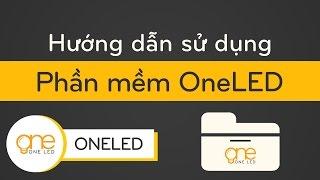[ Hướng Dẫn ] Sử Dụng Phần Mềm Lập Trình LED Vẫy OneLED