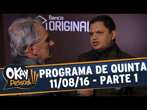 Okay Pessoal!!! (11/08/16) - Quinta - Parte 1