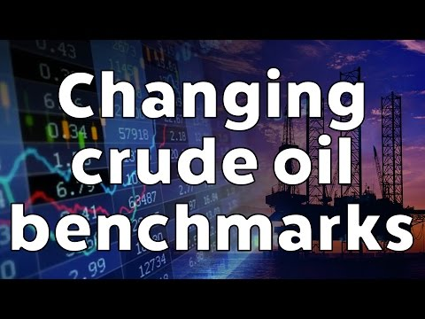 Changing Crude Oil Benchmarks