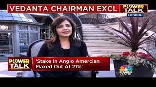 Power Talk: Anil Agarwal (Part 2)