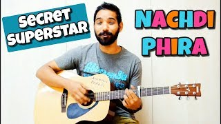 Nachdi Phira Guitar Chords Lesson Secret Superstar Meghna Mishra