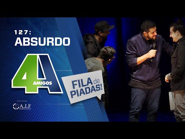 FILA DE PIADAS - ABSURDO - #127
