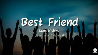 Lagu Jepang enak | Best Friend - Kana Nishino (Lirik & Terjemahan)
