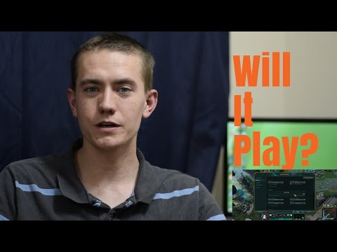 Will It Play? - League Of Legends - Intel HD 4600 - Episode 1