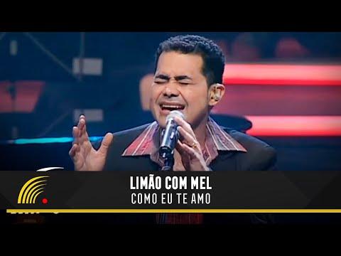 Limão com Mel - Como Eu Te Amo - Acústico in Concert