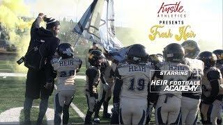 FRESH HEIR - Starring HEIR FOOTBALL ACADEMY 8u