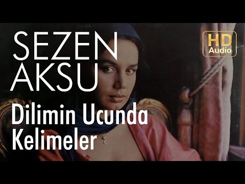 Sezen Aksu - Dilimin Ucunda Kelimeler (Official Audio)