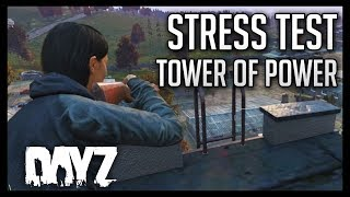 DayZ 63 Stress Test The Tower of Power