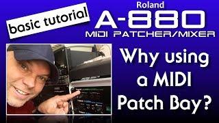 Do you need one? Roland A-880 MIDI Patcher - Basic MIDI tutorial