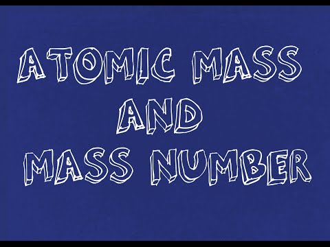 Atomic Mass, Mass Number and Unified Atomic Mass Unit