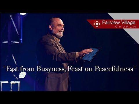 Fast from Busyness, Feast on Peacefulness | Dave Bennett