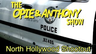 Opie & Anthony: North Hollywood Shootout (12/19/08)