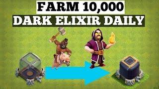 Clash of Clans FARM 10,000 DARK ELIXIR EVERYDAY TH7 TH8