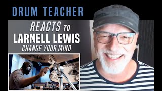 "Drum Teacher Reacts to Larnell Lewis  ""Change Your Mind"""