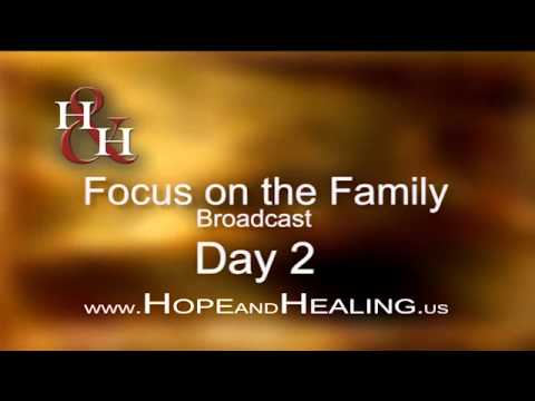 Hope & Healing - Focus on the Family  Broadcast DAY 2