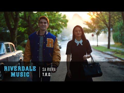 T.R.O. - Sa Riera   Riverdale 1x02 Music [HD]
