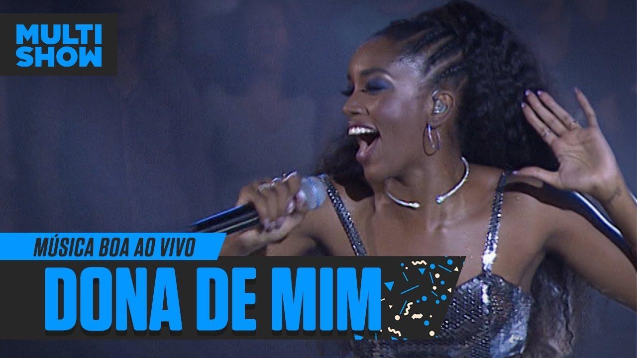 Iza Emociona Cantando Dona De Mim No Música Boa Ao Vivo Música Multishow Youtube