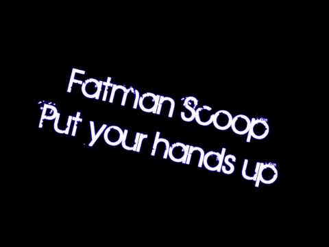Fatman Scoop  Put your hands up  HD   music