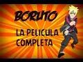 BORUTO PELICULA COMPLETA
