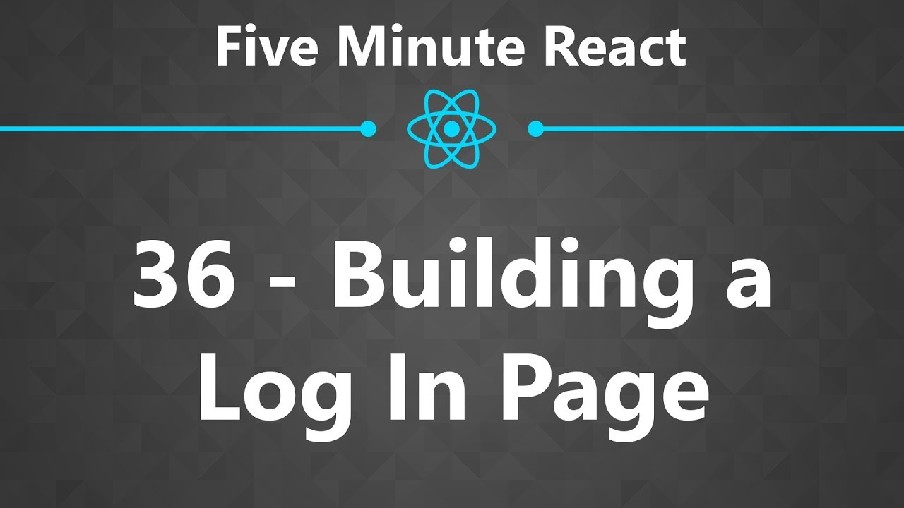 CloseBrace | Five Minute React 36 - Building a Log In Page