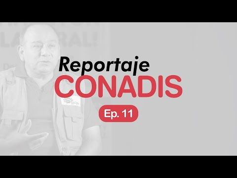 Reportaje Conadis | Ep. 11